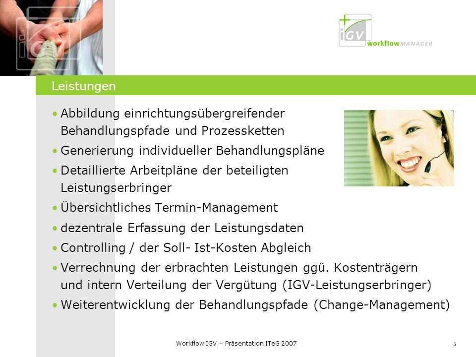 Leistungen Abbildung einrichtungsübergreifender Behandlungspfade und Prozessketten. Generierung individueller Behandlungspläne.