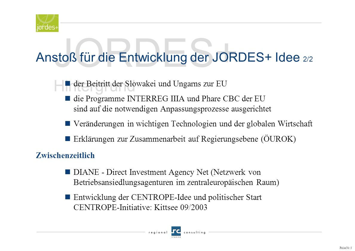 JORDES+ Hintergrund Anstoß für die Entwicklung der JORDES+ Idee 2/2