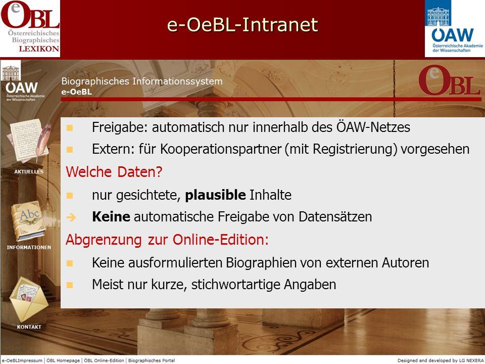 e-OeBL-Intranet Welche Daten Abgrenzung zur Online-Edition: