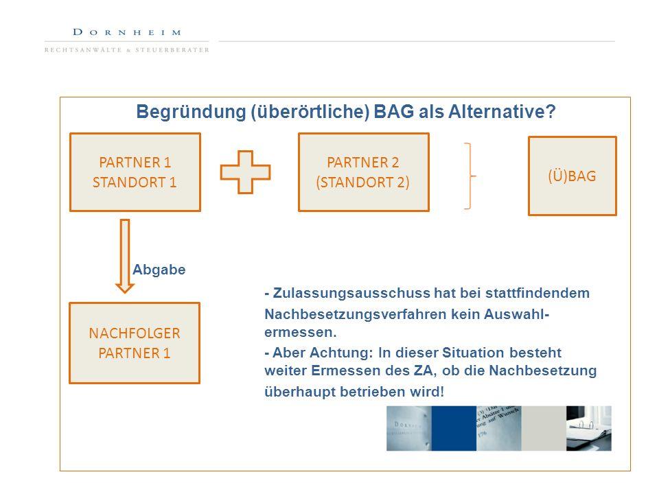 Begründung (überörtliche) BAG als Alternative