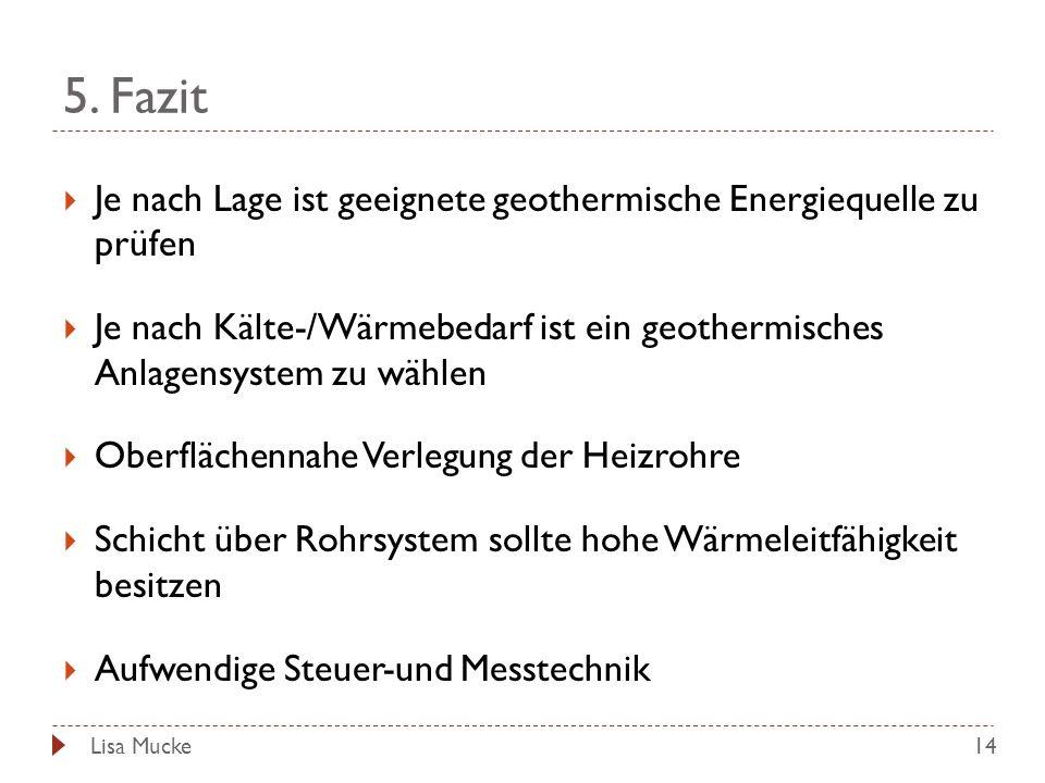 5. Fazit Je nach Lage ist geeignete geothermische Energiequelle zu prüfen.