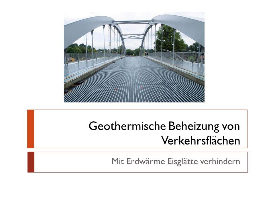 Geothermische Beheizung von Verkehrsflächen