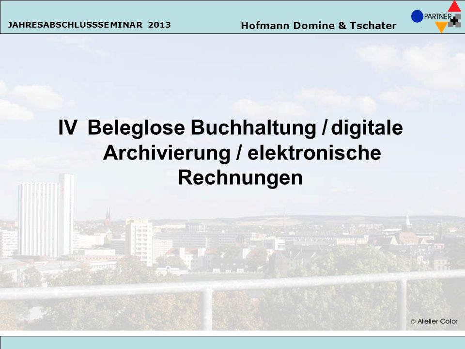 IV Beleglose Buchhaltung / digitale Archivierung / elektronische
