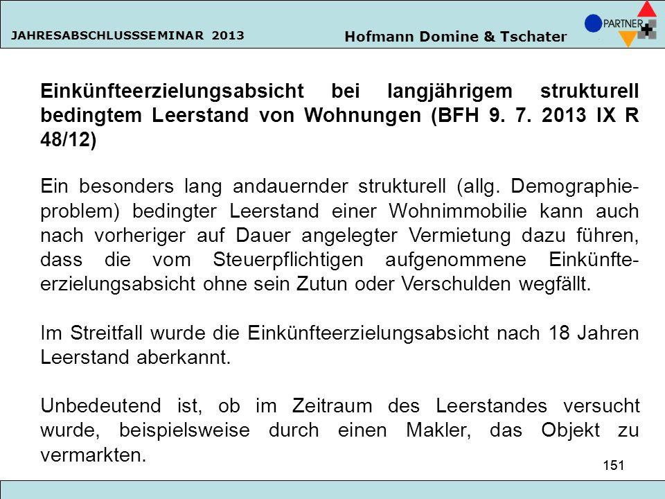 Einkünfteerzielungsabsicht bei langjährigem strukturell bedingtem Leerstand von Wohnungen (BFH 9. 7. 2013 IX R 48/12)
