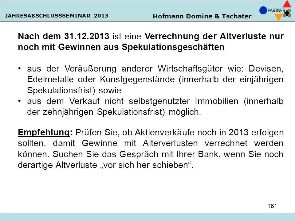Nach dem 31.12.2013 ist eine Verrechnung der Altverluste nur noch mit Gewinnen aus Spekulationsgeschäften