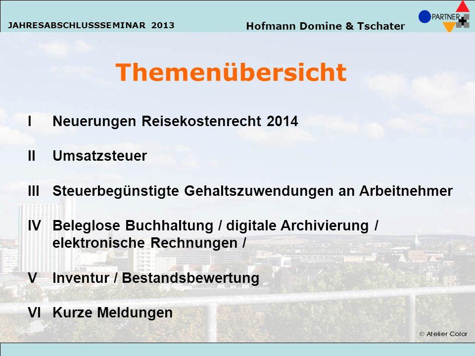 Themenübersicht I Neuerungen Reisekostenrecht 2014 II Umsatzsteuer