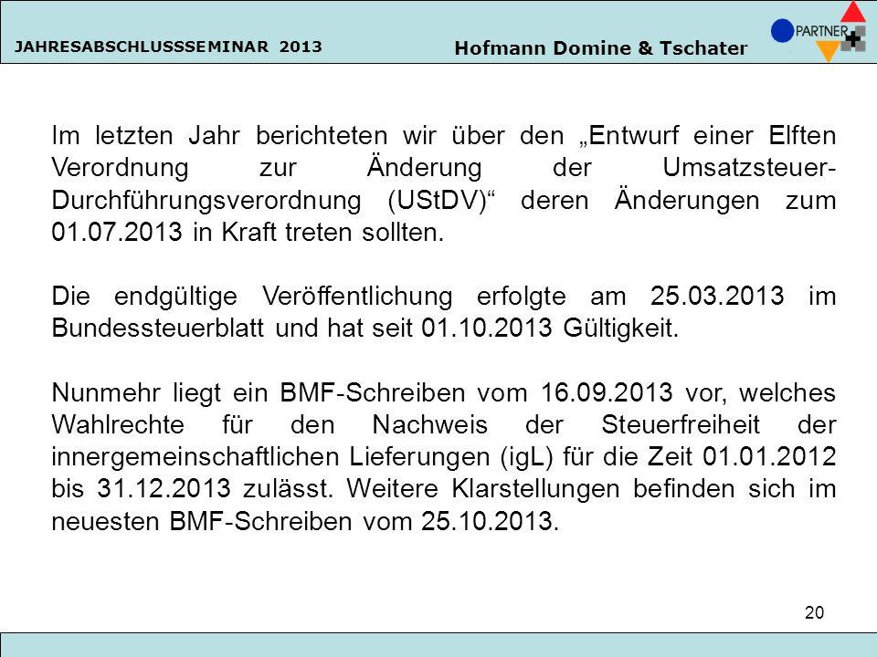 """Im letzten Jahr berichteten wir über den """"Entwurf einer Elften Verordnung zur Änderung der Umsatzsteuer-Durchführungsverordnung (UStDV) deren Änderungen zum 01.07.2013 in Kraft treten sollten."""