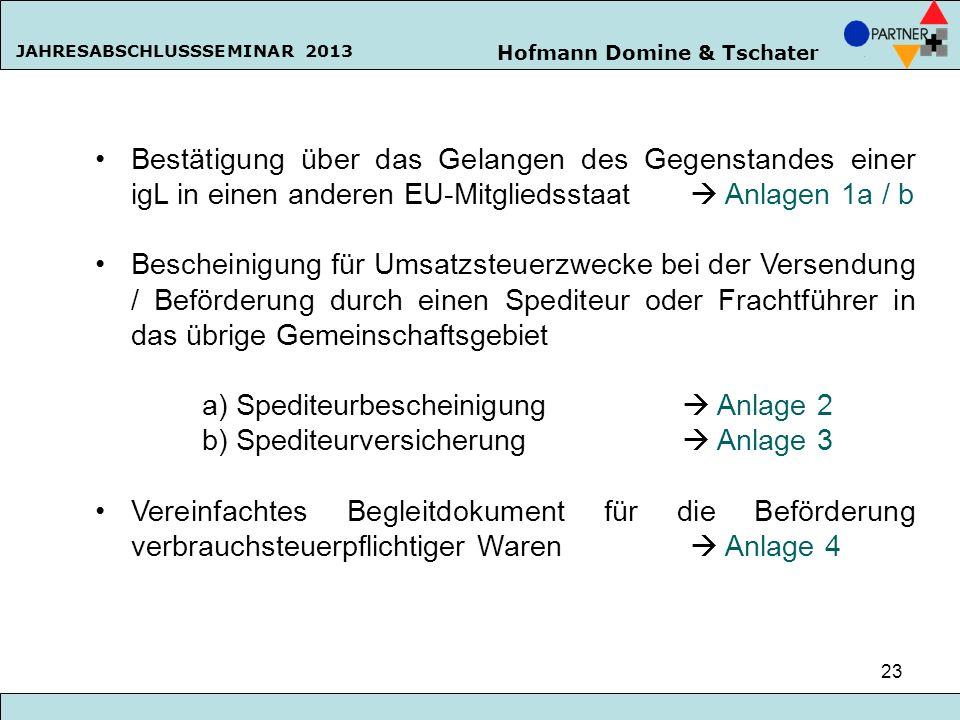 Bestätigung über das Gelangen des Gegenstandes einer igL in einen anderen EU-Mitgliedsstaat  Anlagen 1a / b