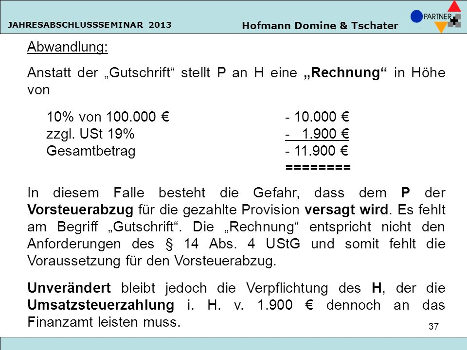 """Abwandlung: Anstatt der """"Gutschrift stellt P an H eine """"Rechnung in Höhe von. 10% von 100.000 € - 10.000 €"""