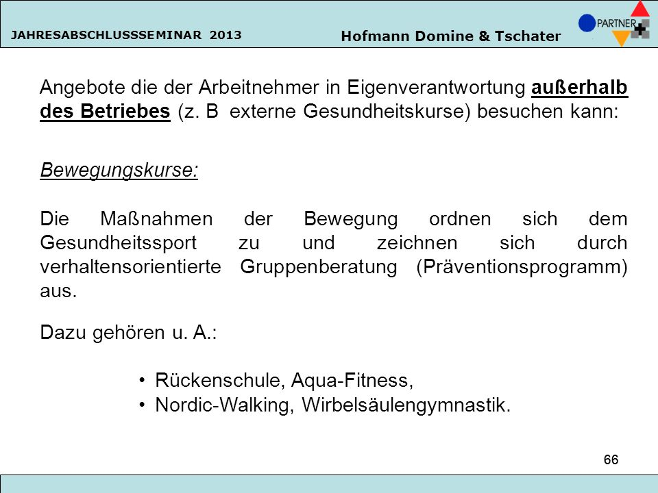 Rückenschule, Aqua-Fitness, Nordic-Walking, Wirbelsäulengymnastik.