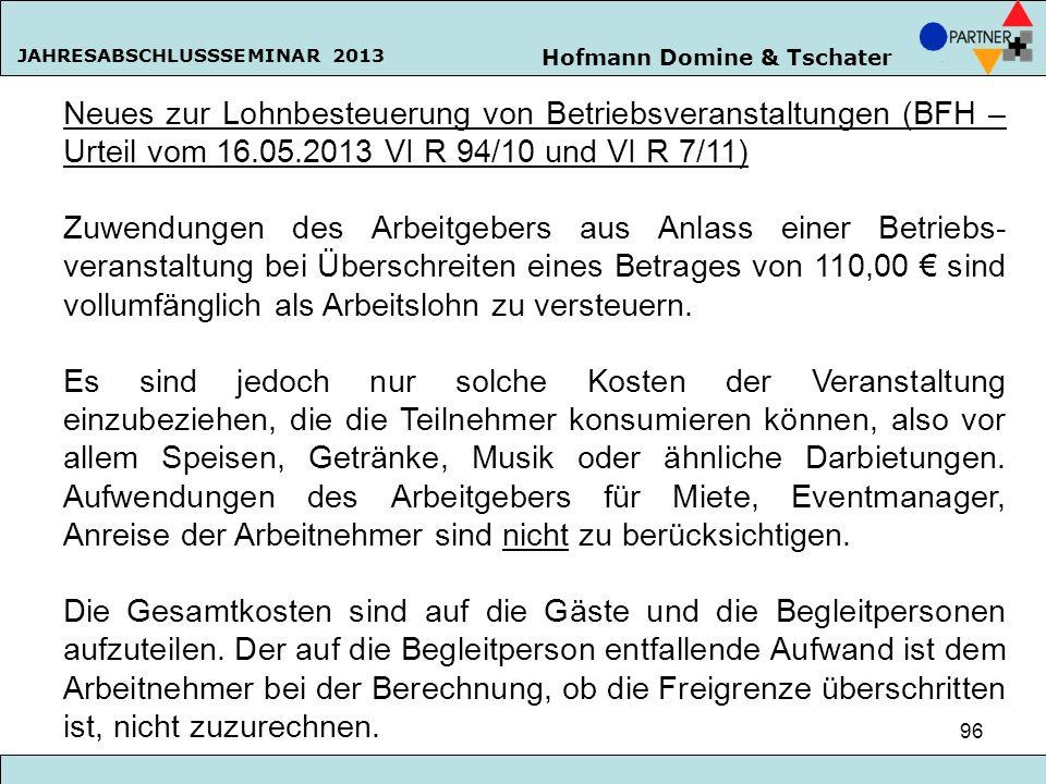 Neues zur Lohnbesteuerung von Betriebsveranstaltungen (BFH – Urteil vom 16.05.2013 VI R 94/10 und VI R 7/11)