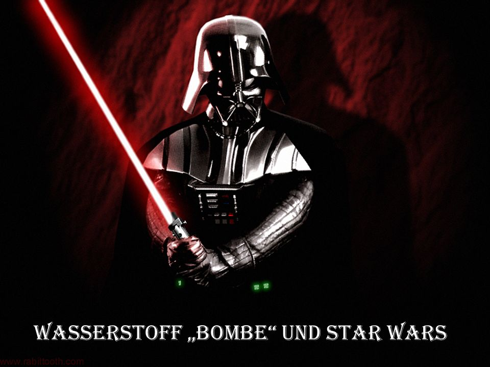 """Wasserstoff """"Bombe und Star Wars"""