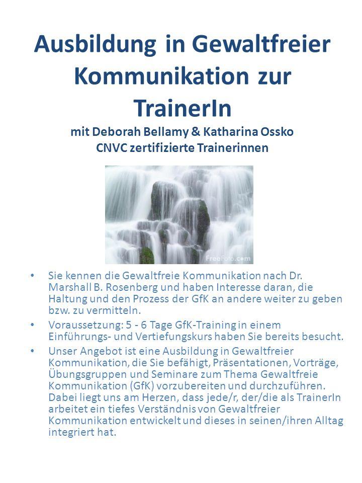 Ausbildung in Gewaltfreier Kommunikation zur TrainerIn mit Deborah Bellamy & Katharina Ossko CNVC zertifizierte Trainerinnen