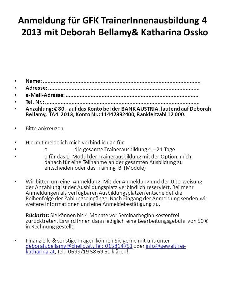 Anmeldung für GFK TrainerInnenausbildung 4 2013 mit Deborah Bellamy& Katharina Ossko