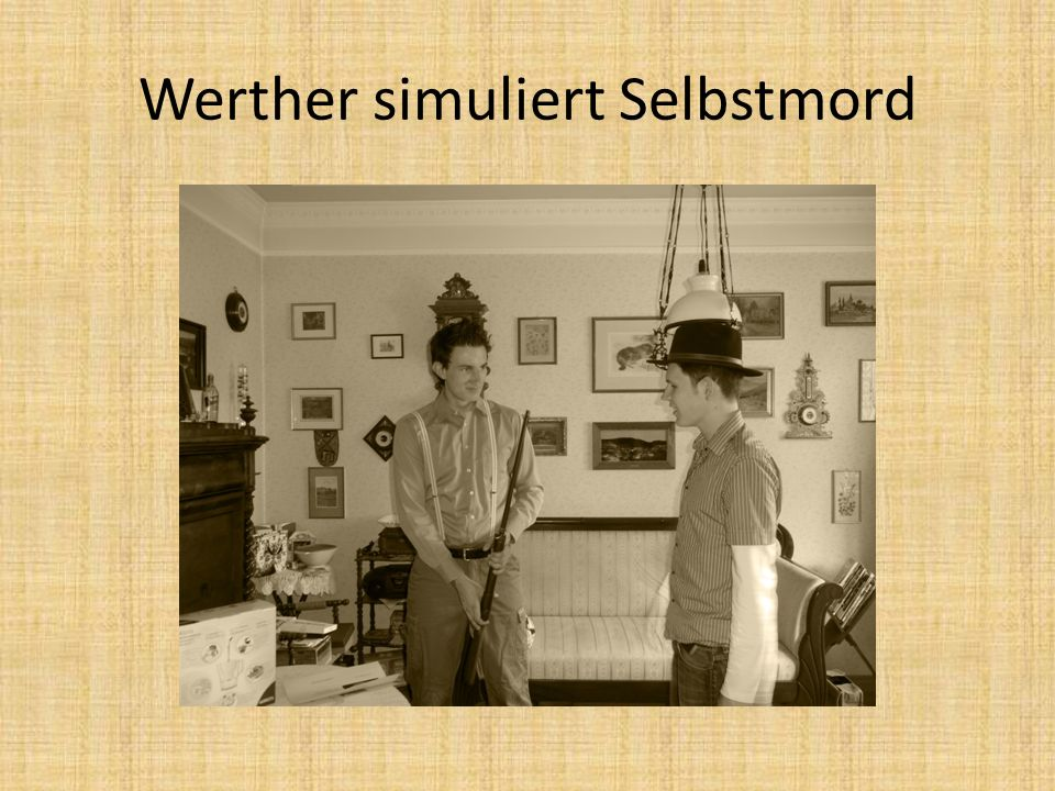 Werther simuliert Selbstmord