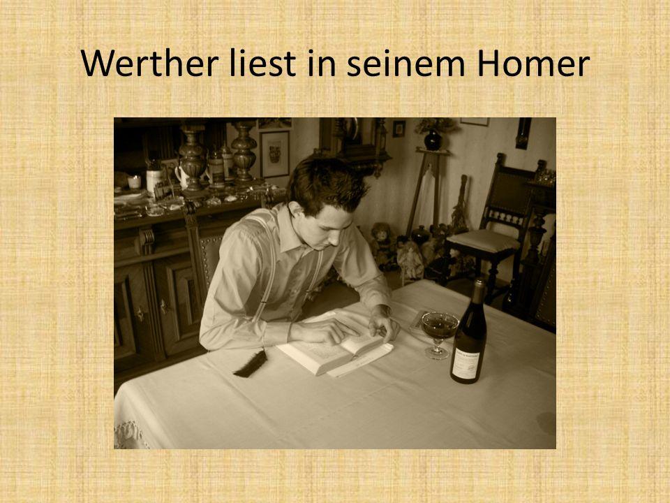 Werther liest in seinem Homer