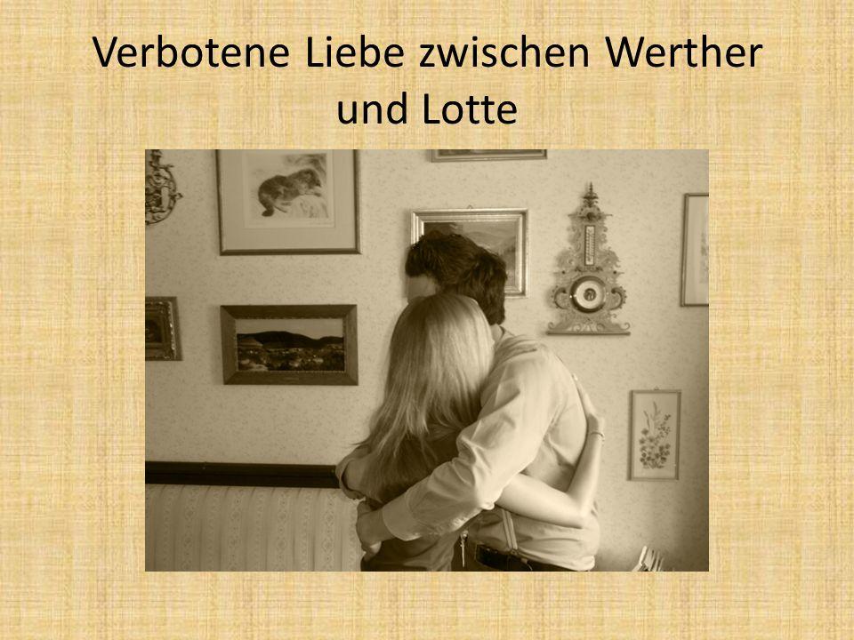 Verbotene Liebe zwischen Werther und Lotte