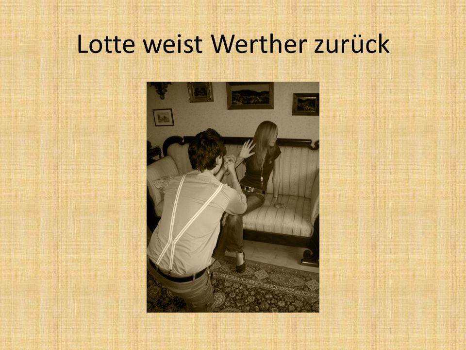 Lotte weist Werther zurück