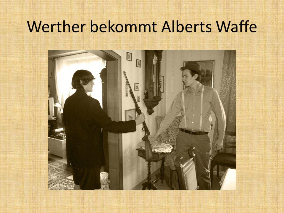 Werther bekommt Alberts Waffe