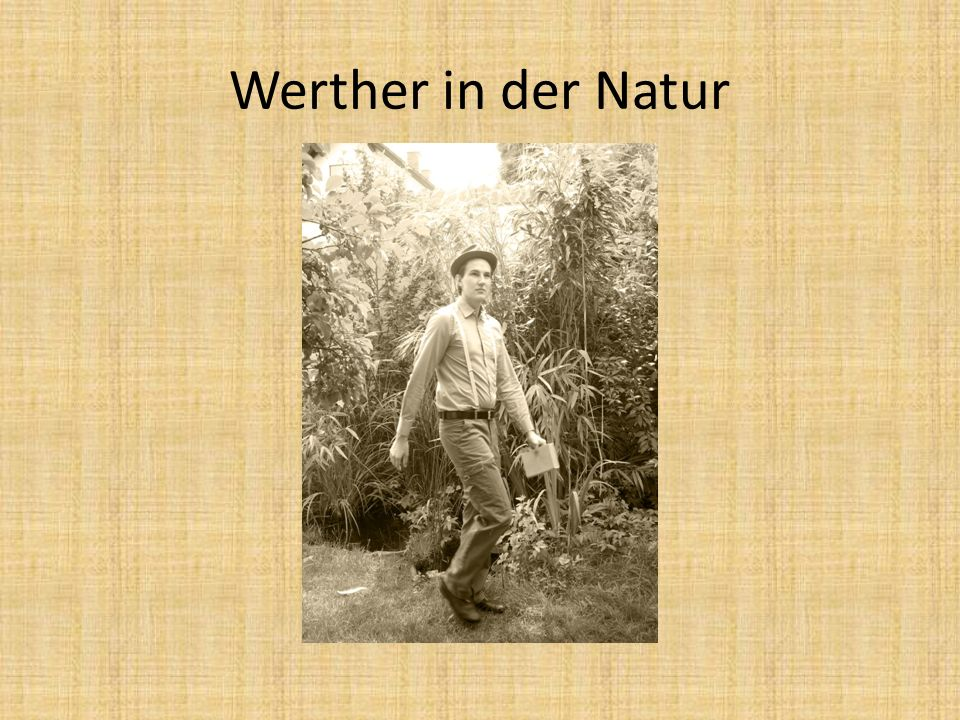 Werther in der Natur