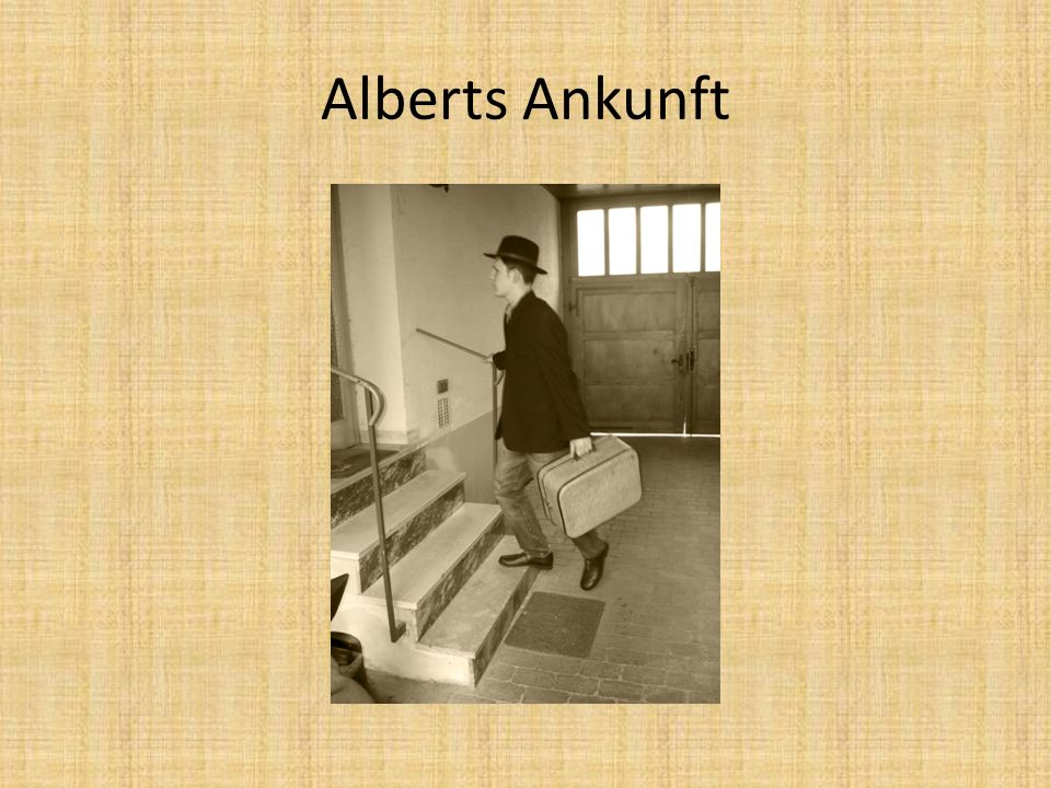 Alberts Ankunft