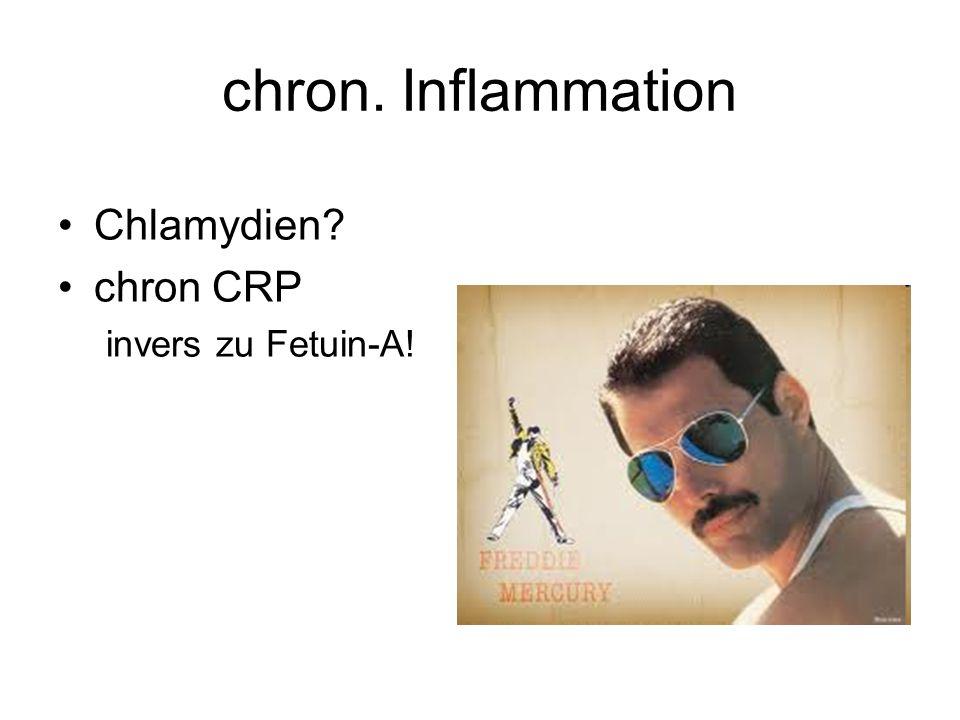 chron. Inflammation Chlamydien chron CRP invers zu Fetuin-A!