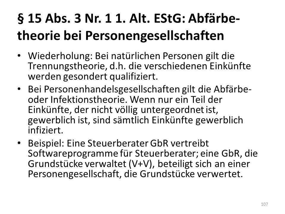 § 15 Abs. 3 Nr. 1 1. Alt. EStG: Abfärbe-theorie bei Personengesellschaften