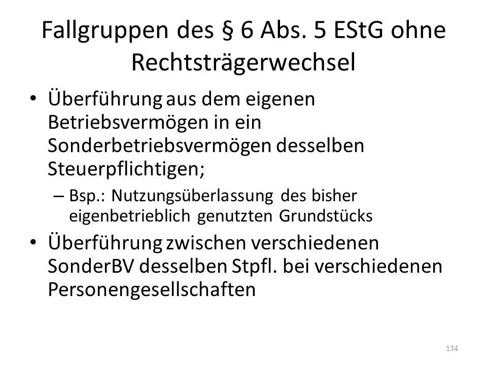 Fallgruppen des § 6 Abs. 5 EStG ohne Rechtsträgerwechsel