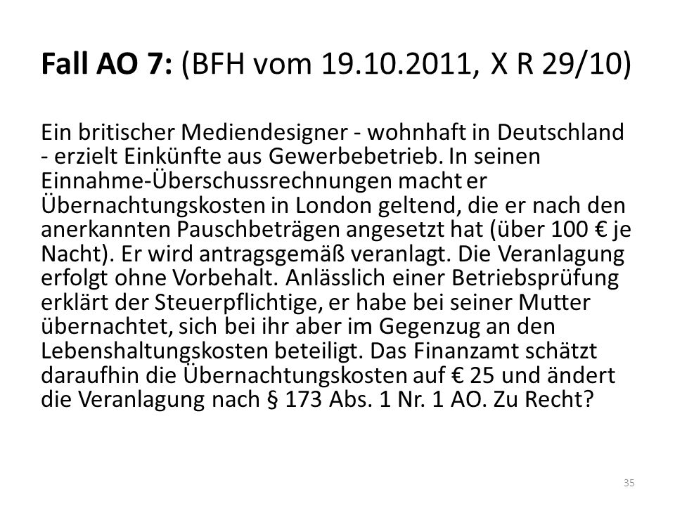Fall AO 7: (BFH vom 19.10.2011, X R 29/10)