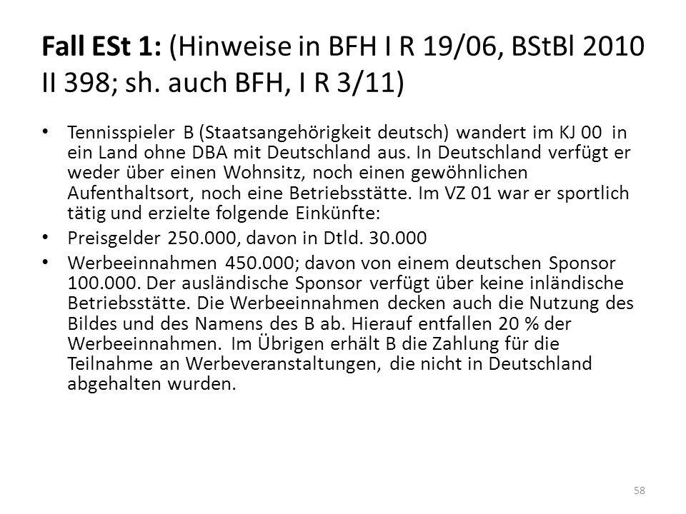 Fall ESt 1: (Hinweise in BFH I R 19/06, BStBl 2010 II 398; sh