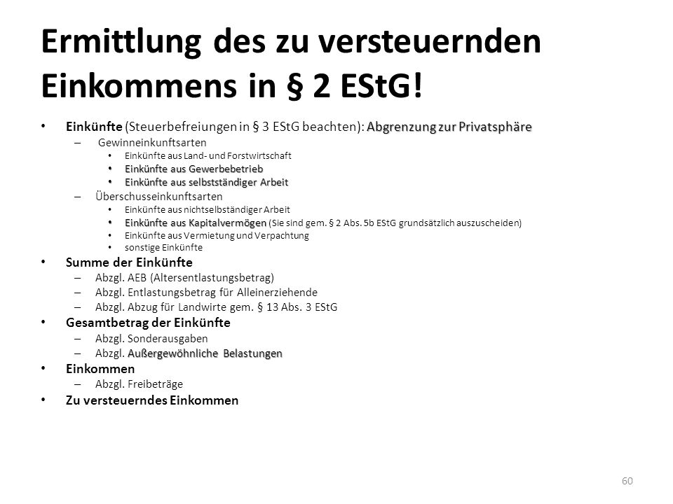 Ermittlung des zu versteuernden Einkommens in § 2 EStG!