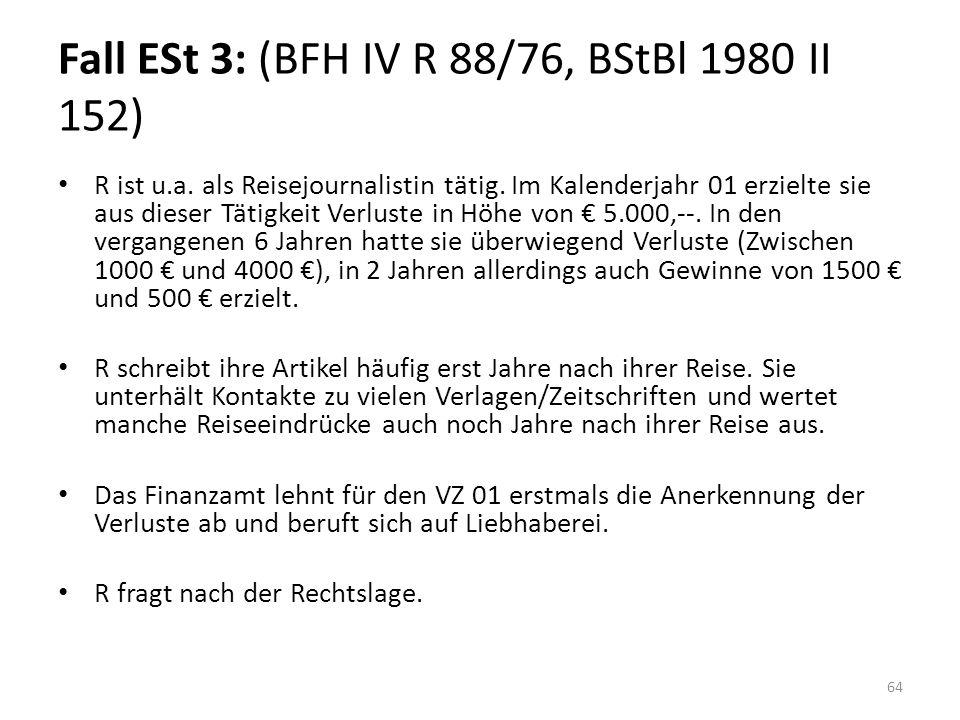 Fall ESt 3: (BFH IV R 88/76, BStBl 1980 II 152)