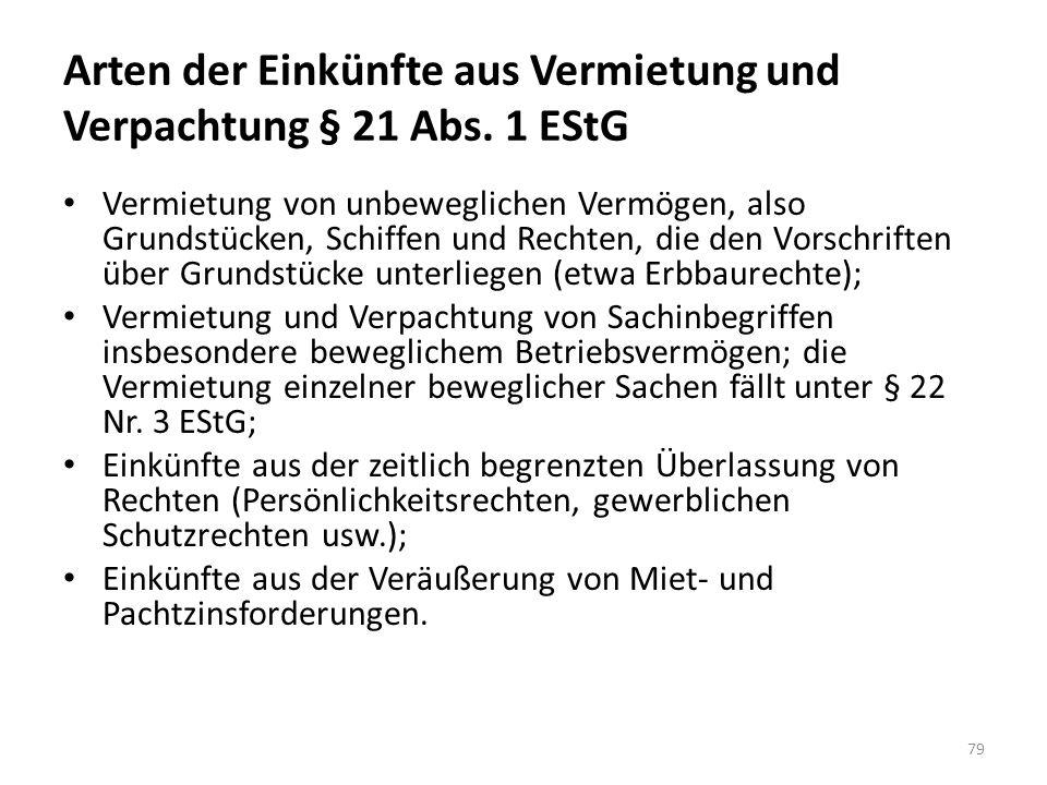 Arten der Einkünfte aus Vermietung und Verpachtung § 21 Abs. 1 EStG