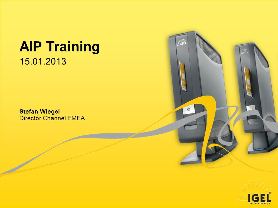 AIP Training 15.01.2013 Stefan Wiegel Director Channel EMEA