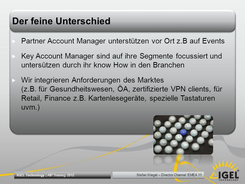 Der feine Unterschied Partner Account Manager unterstützen vor Ort z.B auf Events.