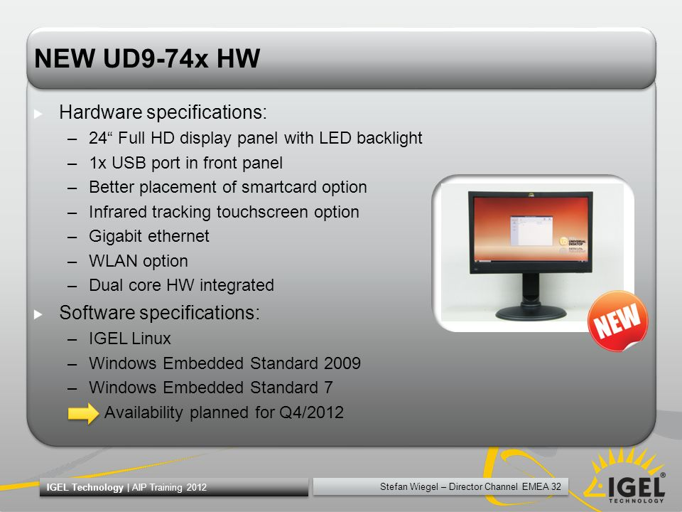 NEW UD9-74x HW Hardware specifications: Software specifications: