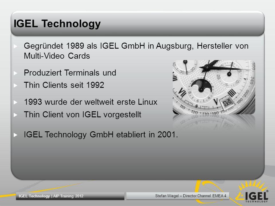 IGEL Technology Gegründet 1989 als IGEL GmbH in Augsburg, Hersteller von Multi-Video Cards. Produziert Terminals und.