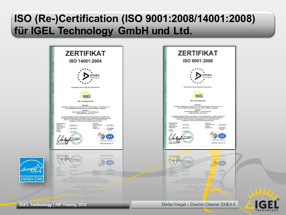 ISO (Re-)Certification (ISO 9001:2008/14001:2008) für IGEL Technology GmbH und Ltd.