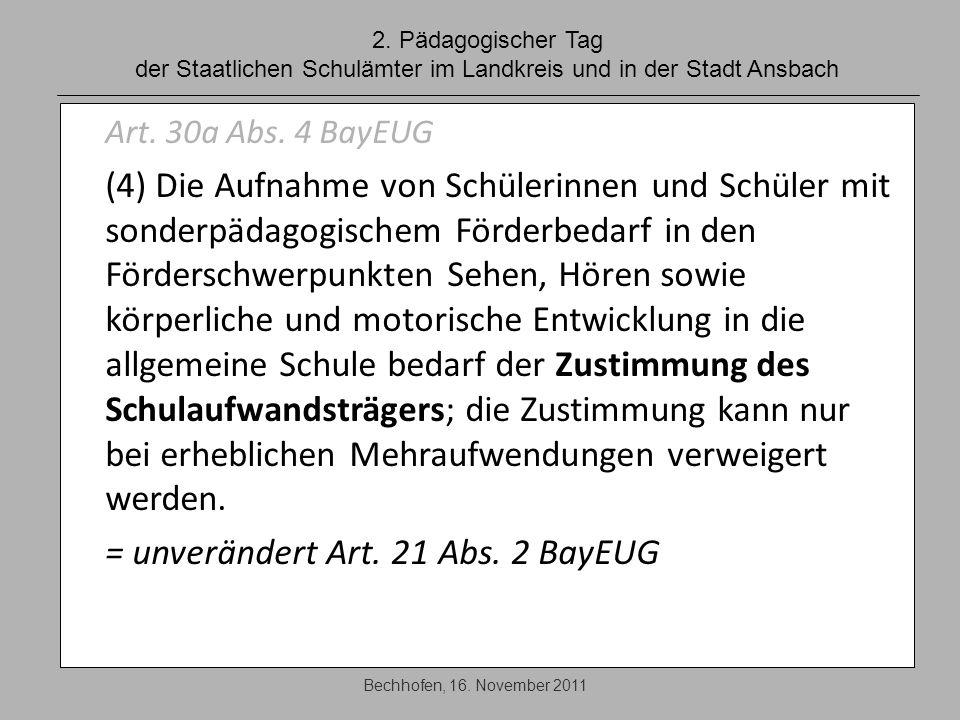 = unverändert Art. 21 Abs. 2 BayEUG