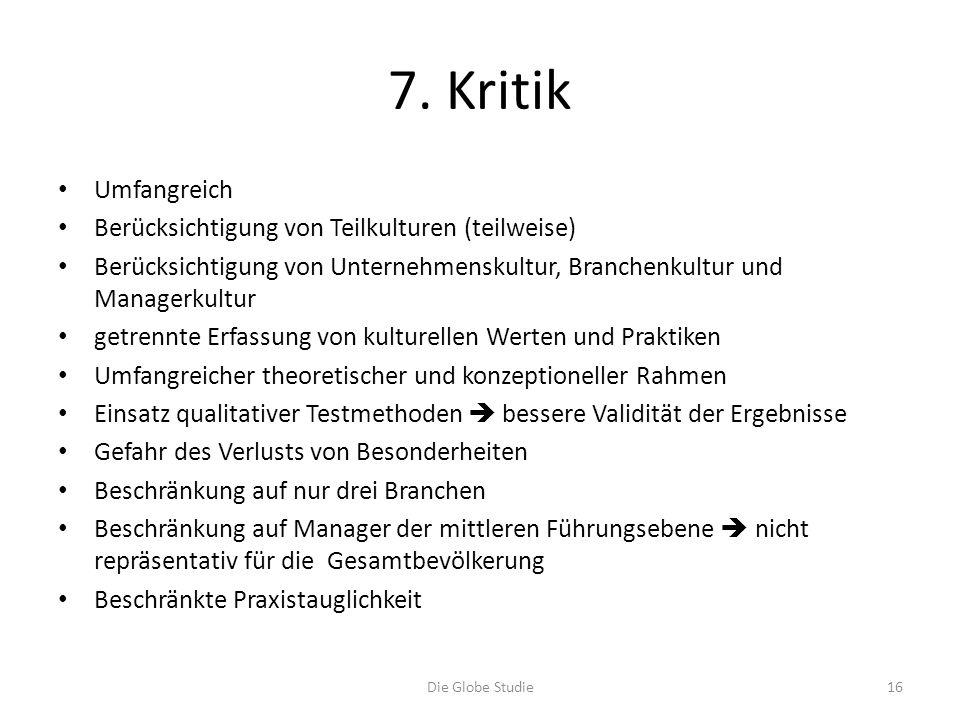 7. Kritik Umfangreich Berücksichtigung von Teilkulturen (teilweise)
