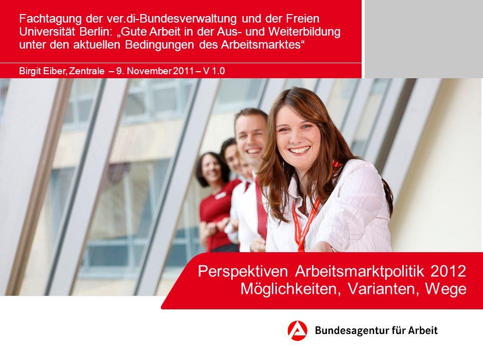 Perspektiven Arbeitsmarktpolitik 2012 Möglichkeiten, Varianten, Wege