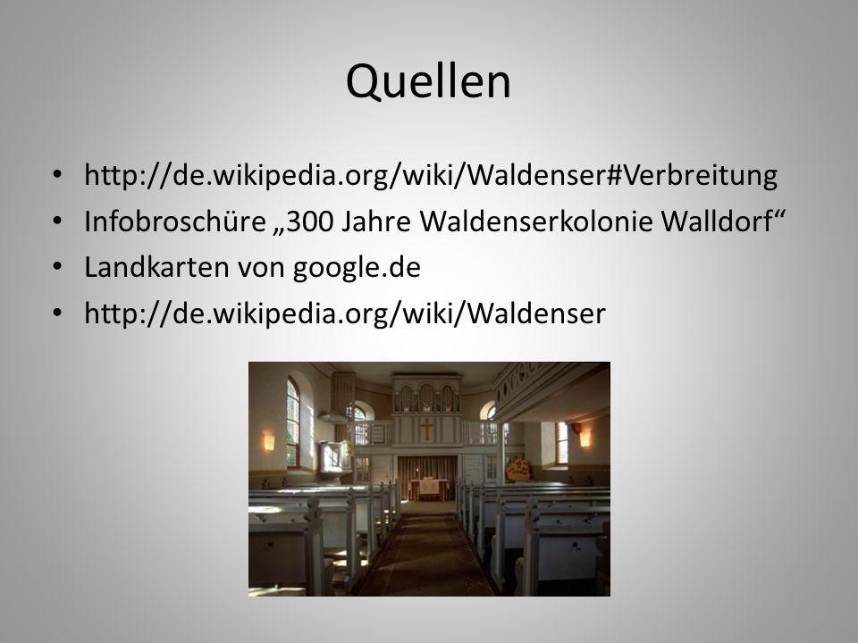 Quellen http://de.wikipedia.org/wiki/Waldenser#Verbreitung