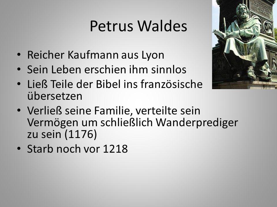 Petrus Waldes Reicher Kaufmann aus Lyon