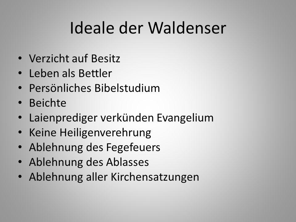 Ideale der Waldenser Verzicht auf Besitz Leben als Bettler