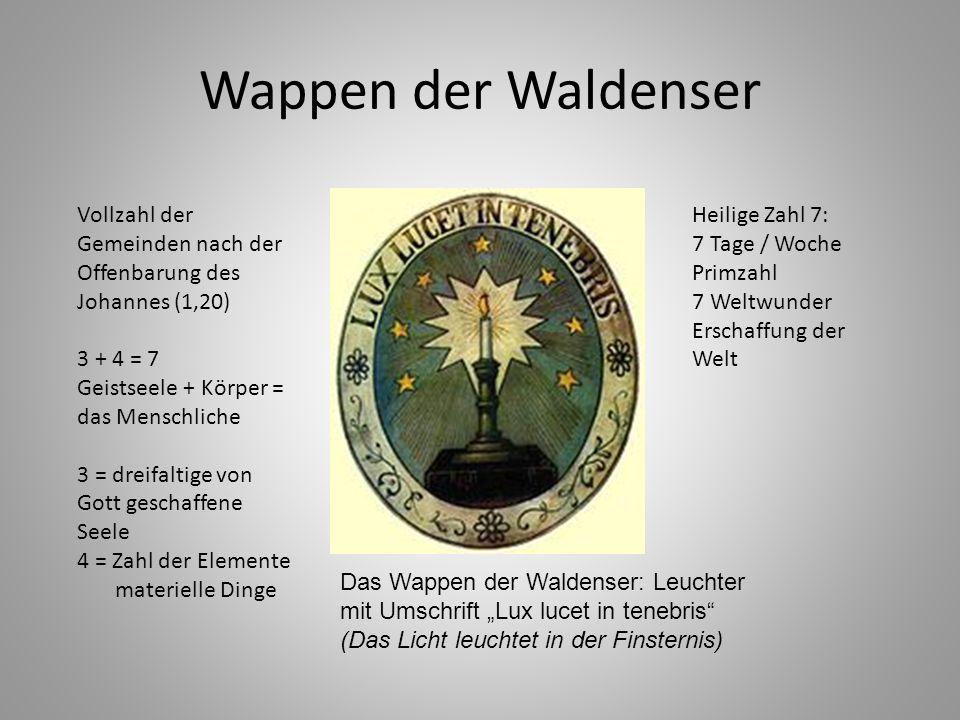 Wappen der Waldenser Vollzahl der Gemeinden nach der Offenbarung des Johannes (1,20) 3 + 4 = 7. Geistseele + Körper =