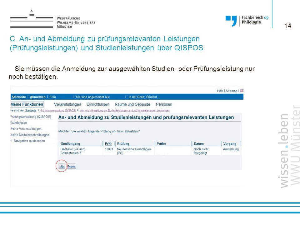 C. An- und Abmeldung zu prüfungsrelevanten Leistungen (Prüfungsleistungen) und Studienleistungen über QISPOS