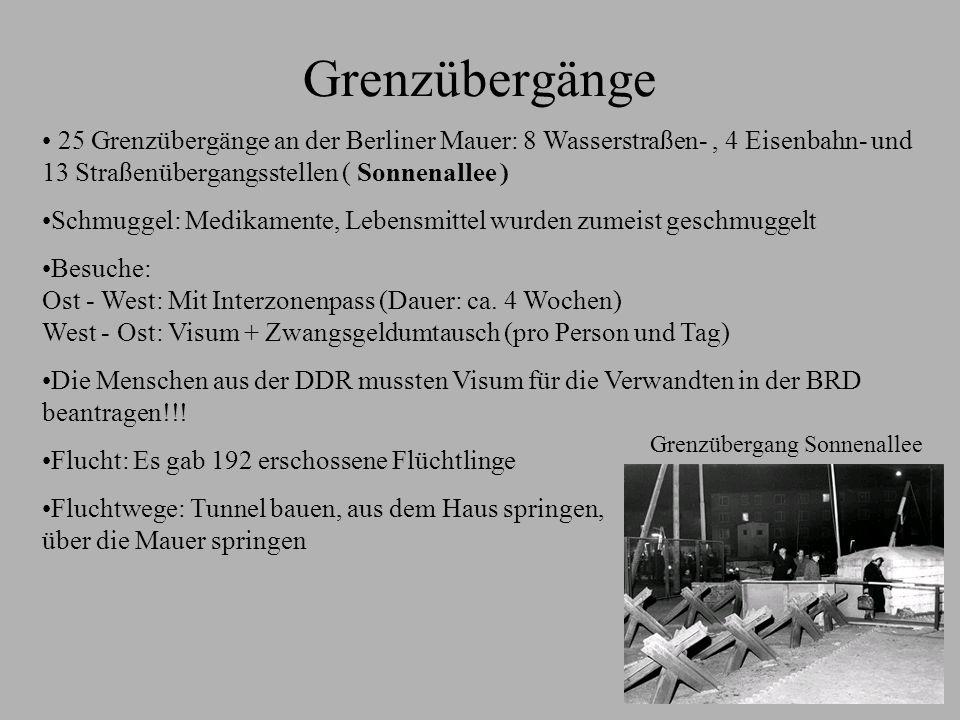 Grenzübergänge 25 Grenzübergänge an der Berliner Mauer: 8 Wasserstraßen- , 4 Eisenbahn- und 13 Straßenübergangsstellen ( Sonnenallee )