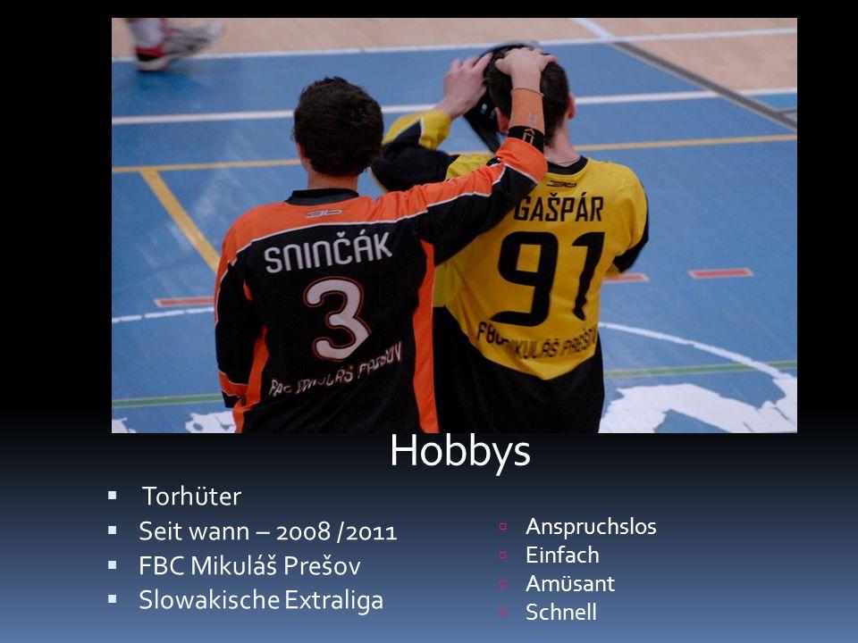 Hobbys Torhüter Seit wann – 2008 /2011 FBC Mikuláš Prešov