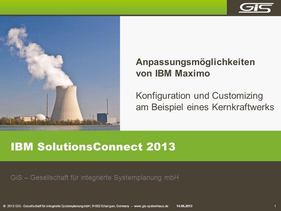 IBM SolutionsConnect 2013 Anpassungsmöglichkeiten von IBM Maximo
