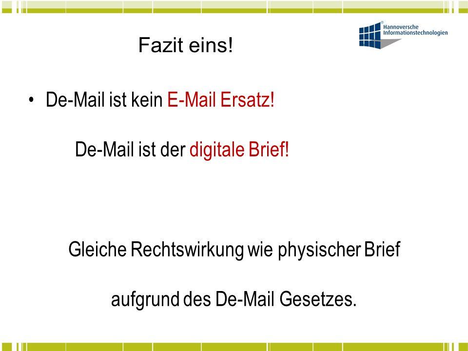 De-Mail ist kein E-Mail Ersatz! De-Mail ist der digitale Brief!